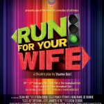 Run For Your Wife goes to Karachi – March 10th-20th at The Arts Council
